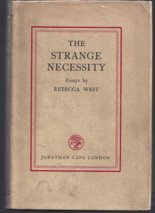 The Strange Necessity. Rebecca West