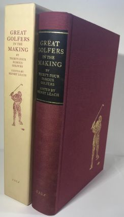 Great Golfers in The Making by Thirty-Four Famous Players. Henry Leach, and Compiler