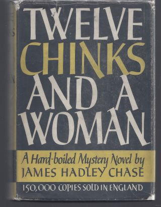 12 Chinks and a Woman. James Hadley Chase