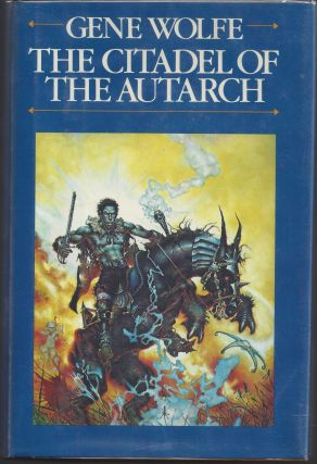 The Citadel of the Autarch (The Book of the New Sun, Volume 4). Gene Wolfe