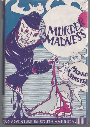 Murder Madness: Mystery and Adventure in South America. Murray Leinster