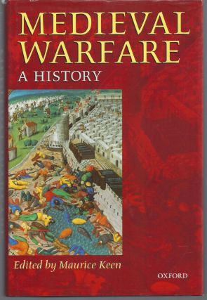 Medieval Warfare: A History. Maurice Keen
