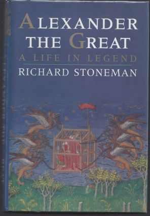 Alexander the Great: A Life in Legend. Richard Stoneman
