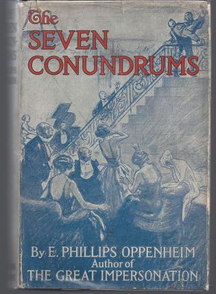 The Seven Conundrums. E. Phillips Oppenheim