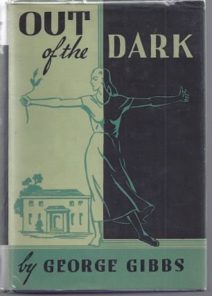 Out of the Dark. George Gibbs