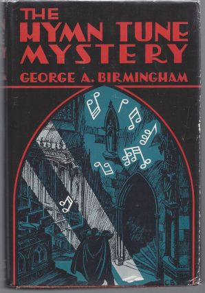 The Hymn Tune Mystery. George A. Birmingham, James Owen Hannay