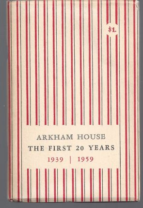 Arkham House - The First 20 Years. August Derleth