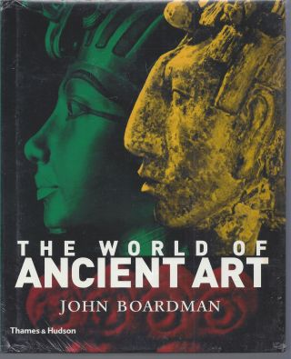 The World of Ancient Art. John Boardman
