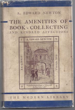 The Amenities of Book Collecting. A. Edward Newton