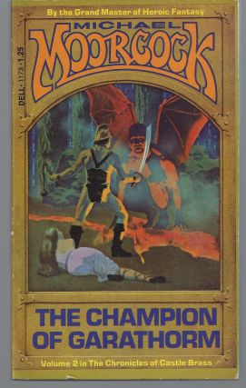 The Champion of Garathorm (Volume 2 in The Chronicles of Castle Brass). Michael Moorcock