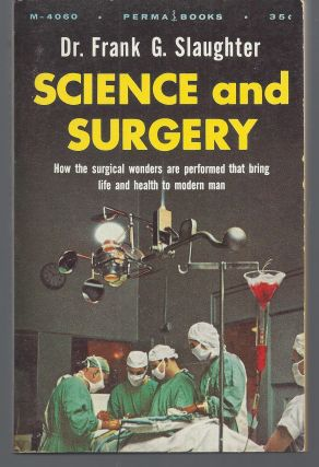 Science and Surgery. Dr. Frank G. Slaughter
