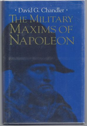 The Military Maxims of Napoleon. David G. Chandler