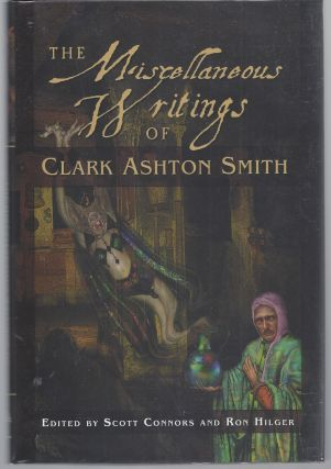 The Miscellaneous Writings of Clark Ashton Smith. Clark Ashton Smith