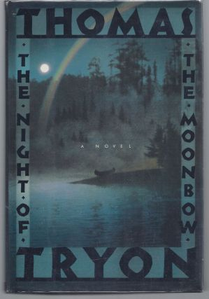 The Night Of The Moonbow. Thomas Tryon