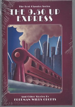 The 9.50 Up Express (The Lost Classics Sseries). Freeman Wills Crofts