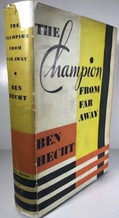 The Champion From Far Away. Ben Hecht